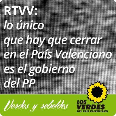 Los Verdes del País Valenciano pide la dimisión de Alberto Fabra por el cierre de RTVV y la convocatoria de elecciones anticipadas