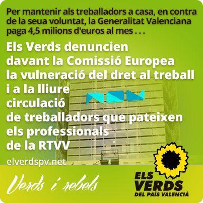 Els Verds denuncien davant la Comissió Europea vulneració del dret al treball i lliure circulació de treballadors que pateixen professionals de RTVV